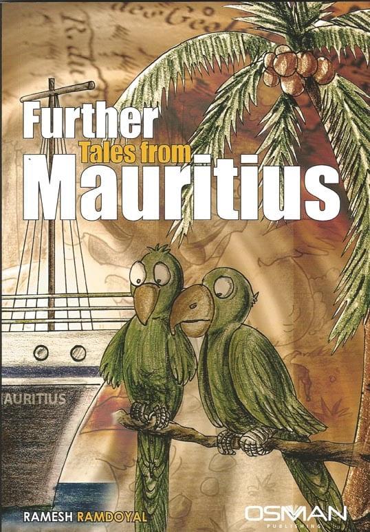 Further Tales Of Mauritius: la trilogie complétée de Ramesh Ramdoyal
