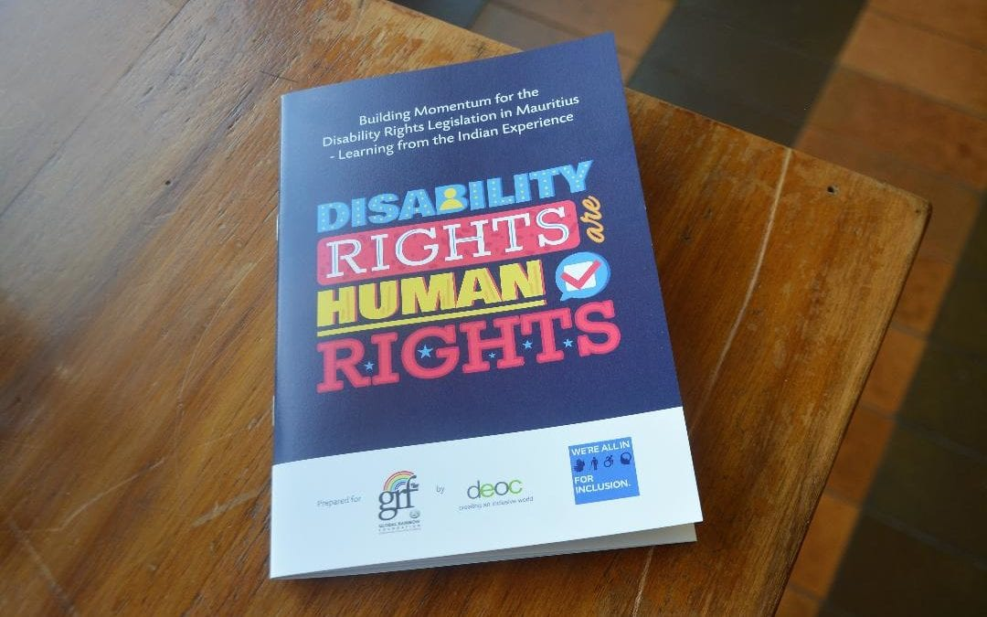 """La Global Rainbow Foundation lance son livret """"Building Momentum for the Disability Rights Legislation in Mauritius – Learning from the Indian Experience""""."""