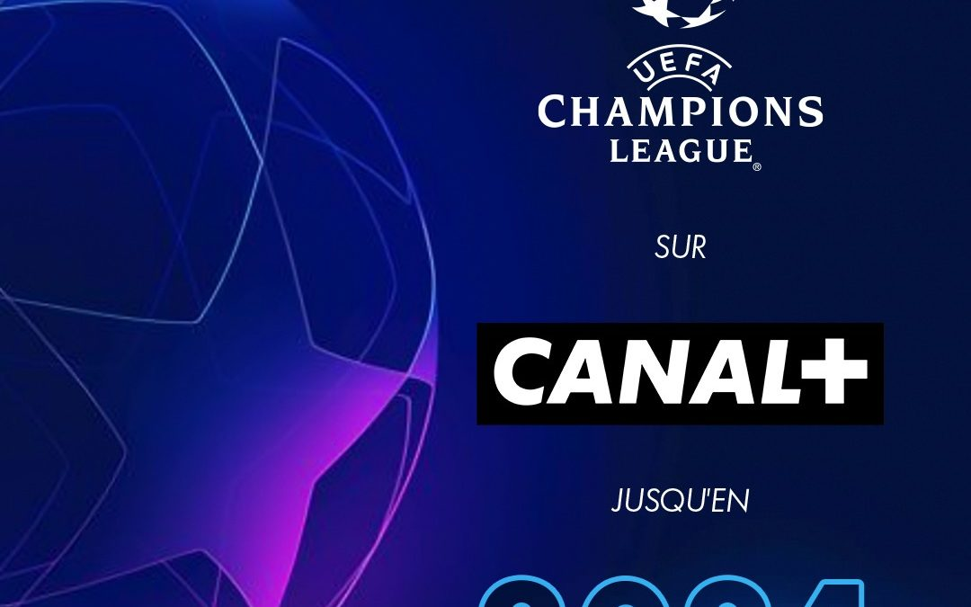L'UEFA Champions League reconduite sur CANAL+ Maurice jusqu'en 2024